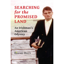Searching for the Promised Land: An Irishman's American Odyssey, by Ed Deevy