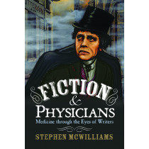 Fiction and Physicians: Medicine through the Eyes of Writers