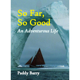 So Far, So Good: An Adventurous Life, by Paddy Barry